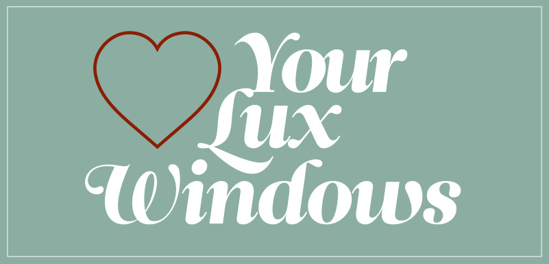 Love Your Lux Windows graphic