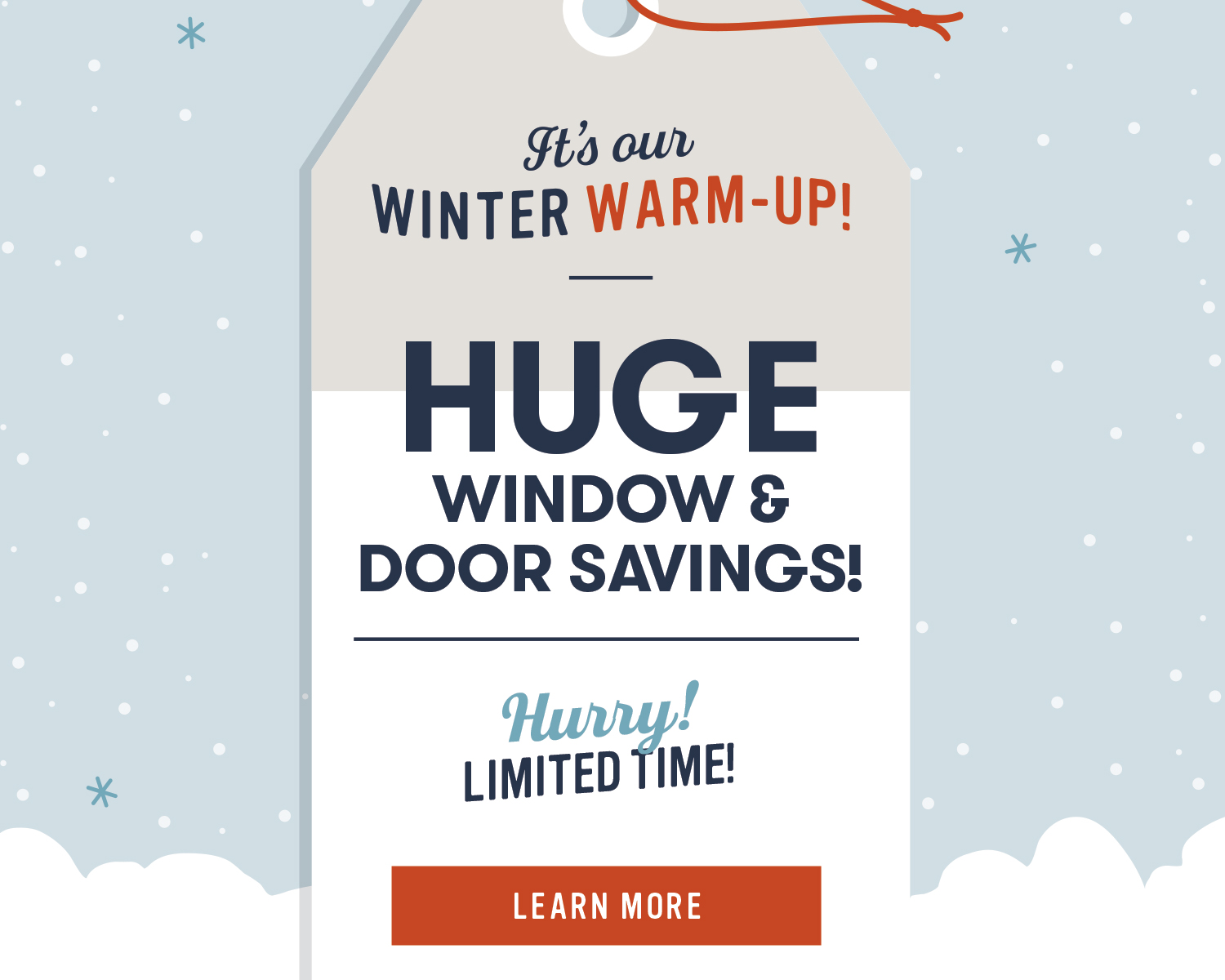 It's our Winter Warm-Up graphic. Huge Windows and Door Savings